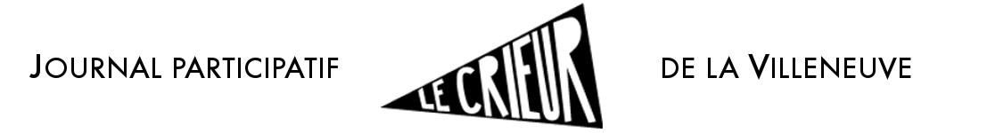 Le Crieur de la Villeneuve – Journal de la Villeneuve de Grenoble